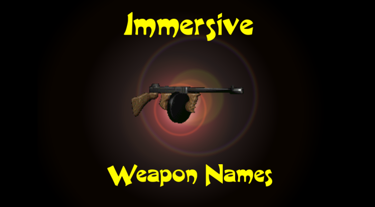 Immersive Weapon Names