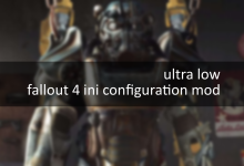 Ultra Low Fallout 4 INI Configuration