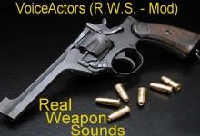VoiceActors - R.W.S. Mod (Real Weapon Sounds)